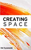 Creating Space: The Case for Everyday Creativity