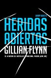 Gillian Schieber Flynn Heridas Abiertas: (Sharp Objects Spanish-Language Edition) (Vintage Espanol)