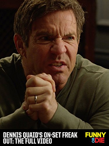 Dennis Quaid's On-Set Freak Out