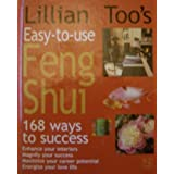 Lillian Too's Easy-To-Use Feng Shui: 168 Ways to Success /C(lillian Too) ~ Lillian Too