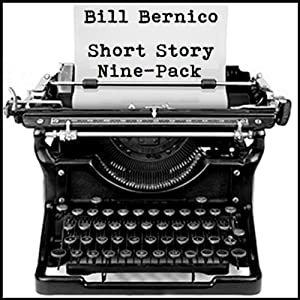 Short Story Nine-Pack: 9 Short Stories | [Bill Bernico]