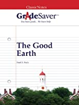 GradeSaver (tm) ClassicNotes The Good Earth Study Guide