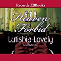 Heaven Forbid Audiobook by Lutishia Lovely Narrated by Simi Howe