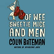 Of Wee Sweetie Mice and Men: A Dan Starkey Mystery | [Colin Bateman]