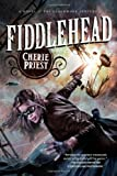 Fiddlehead (0765334070) by Priest, Cherie