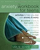 img - for The Anxiety Workbook for Teens: Activities to Help You Deal with Anxiety and Worry book / textbook / text book