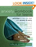 The Anxiety Workbook for Teens: Activities to Help You Deal with Anxiety & Worry: Activities to Help You Deal with Anxiety and Worry