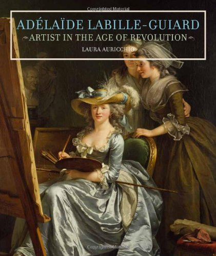 Adelaide Labille-Guiard Artist in the Age of Revolution089236971X : image
