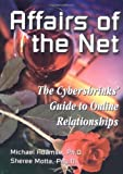 img - for Affairs of the Net: The Cybershrinks' Guide to Online Relationships by Adamse Ph.D., Michael (2000) Paperback book / textbook / text book