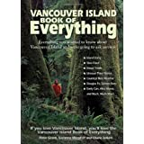 The Vancouver Island Book of Everything: Everything You Wanted to Know About Vancouver Island and Were Going to Ask Anywayby Peter Grant