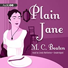Plain Jane: A Novel of Regency England - Being the Second Volume of A House for the Season (       UNABRIDGED) by M. C. Beaton Narrated by Lindy Nettleton