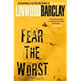 Fear The Worstby Linwood Barclay