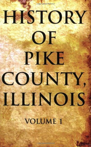 History of Pike County, Illinois Volume 1