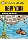 City Walks with Kids : New York par Stein
