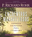 Encuentros maravillosos / Wondrous Encounters: Sagrada Escritura Para Cuaresma / Scripture for Lent (Spanish Edition) (0867169885) by Richard Rohr