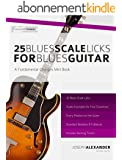 25 Blues Scale Licks for Blues Guitar (English Edition)