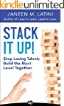 Stack It Up!: Stop Losing Talent; Bui...