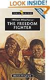 William Wilberforce: The Freedom Fighter (Trailblazers)