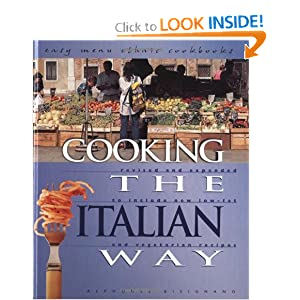 Cooking the Italian Way: Revised and Expanded to Include New Low-Fat and Vegetarian Recipes Alphonse Bisignano