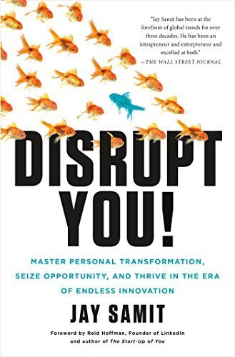 Disrupt You!: Master Personal Transformation, Seize Opportunity, and Thrive in the Era of Endless Innovation Hardcover - July 7, 2015 PDF