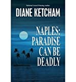 img - for By Diane Ketcham Naples: Paradise Can Be Deadly [Paperback] book / textbook / text book