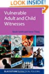 Vulnerable Adult and Child Witnesses...