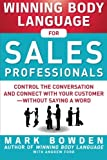 img - for Winning Body Language for Sales Professionals: Control the Conversation and Connect with Your Customerwithout Saying a Word book / textbook / text book