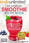 The Superfood Smoothie Recipe Book: S...