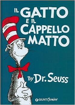 Il Gatto e il Cappello Matto (The Cat in the Hat - Italian Edition