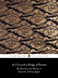 As I Crossed a Bridge of Dreams: Recollections of a Woman in 11th-Century Japan (Penguin Classics)