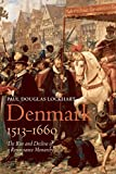 img - for Denmark, 1513-1660: The Rise and Decline of a Renaissance Monarchy book / textbook / text book
