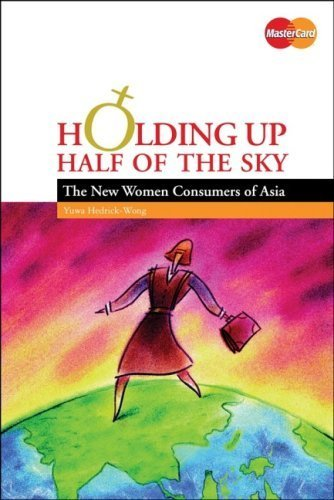 holding-up-half-of-the-sky-the-new-women-consumers-of-asia-1st-edition-by-hedrick-wong-yuwa-masterca
