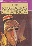 img - for The Kingdoms of Africa (Making of the Past) book / textbook / text book