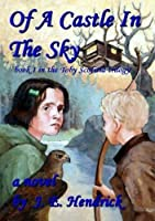 Of A Castle In The Sky (The Toby Scofield Trilogy) [Kindle Edition]