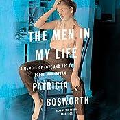 The Men in My Life: A Memoir of Love and Art in 1950s Manhattan | [Patricia Bosworth]