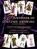 echange, troc Georgia Baker - A Handbook of Costume Drawing: A Guide to Drawing the Period Figure for Costume Design Students