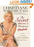 The Secret Pleasures of Menopause Playbook: A Guide to Creating Vibrant Health Through Pleasure