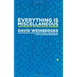 Everything is Miscellaneous: The Power of the New Digital Disorderby David Weinberger