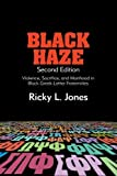 img - for Black Haze, Second Edition: Violence, Sacrifice, and Manhood in Black Greek-Letter Fraternities (SUNY series in African American Studies) by Jones Ricky L. (2015-06-01) Paperback book / textbook / text book