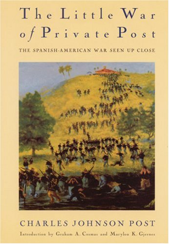 The Little War of Private Post: The Spanish-American War Seen Up Close