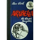 Arabella: The Pirate's Daughterby Aino Pervik