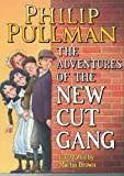 Philip Pullman The Adventures of the New Cut Gang