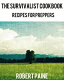 img - for The Survivalist Cookbook - Recipes for Preppers book / textbook / text book