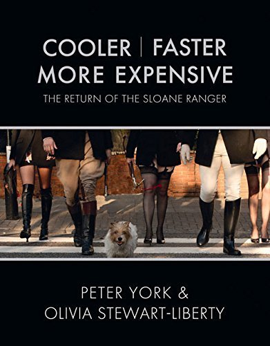 cooler-faster-more-expensive-the-return-of-the-sloane-ranger-by-peter-york-2007-10-01