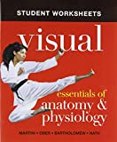 Student Worksheets for Visual Essentials of Anatomy & Physiology (0321793056) by Martini, Frederic H.