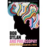 Bob Dylan and Philosophy: It's Alright Ma (I'm Only Thinking) (Popular Culture and Philosophy) ~ William Irwin