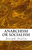 Anarchism or Socialism (147003915X) by Stalin, Joseph