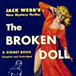 The Broken Doll (       UNABRIDGED) by Jack Webb Narrated by J. P. Guimont