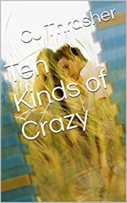 Ten Kinds of Crazy