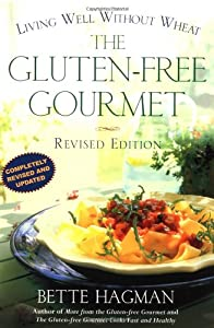The Gluten-Free Gourmet: Living Well without Wheat, Revised Edition by Holt Paperbacks